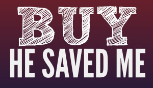 Buy He Saved Me